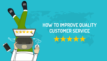 How to Improve quality customer service