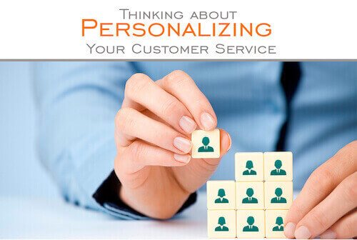 Thinking about Personalizing your Customer Service?