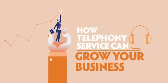 How Telephony Service Can Grow Your Business?