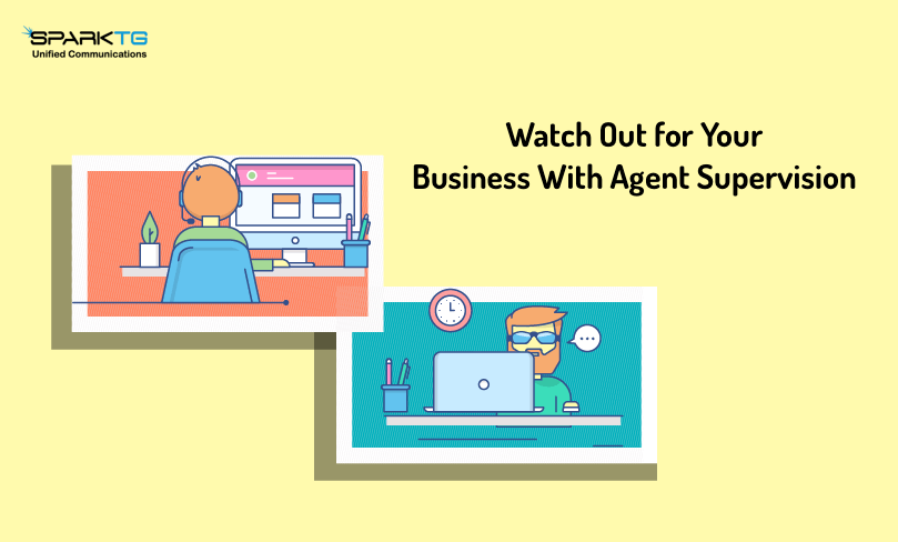 Watch Out for Your Business With Agent Supervision